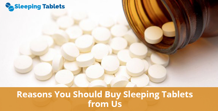Reasons You Should Buy Sleeping Tablets from Us